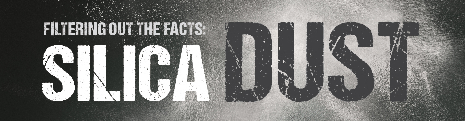 Filtering Out the Facts - Silica Dust